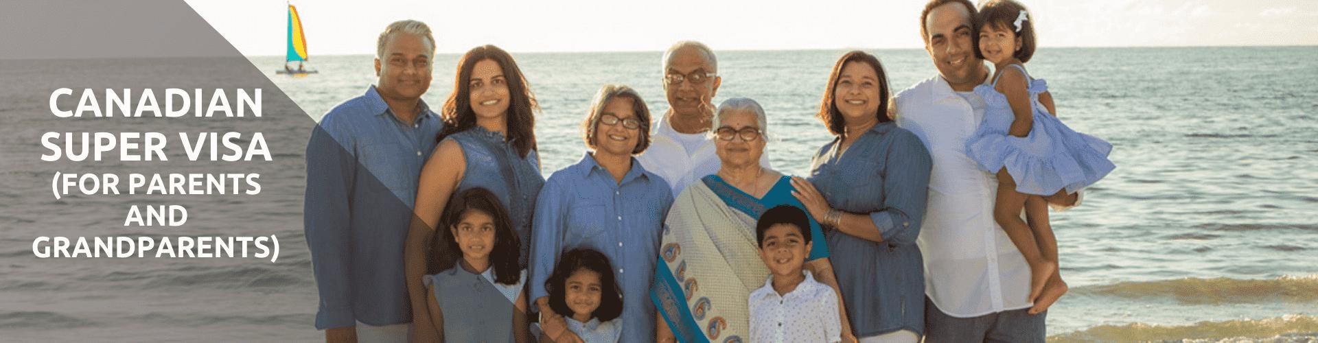 Canadian Super Visa (for Parents and Grandparents)
